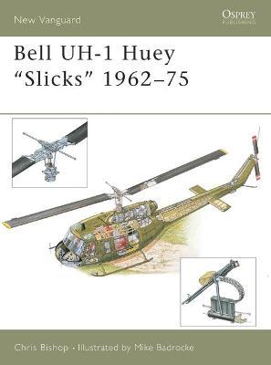"""Bell Uh-1 Huey """"Slicks"""" 1962-75 by Chris Bishop"""
