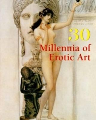 30 Millennia of Erotic Art by Hans-Jurgen Dopp