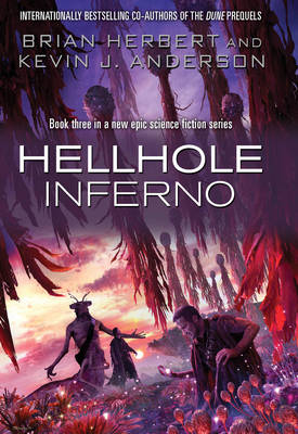 Hellhole: Inferno by Kevin J. Anderson