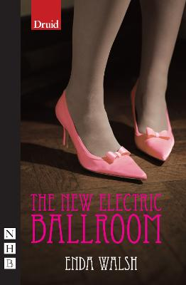The New Electric Ballroom by Enda Walsh