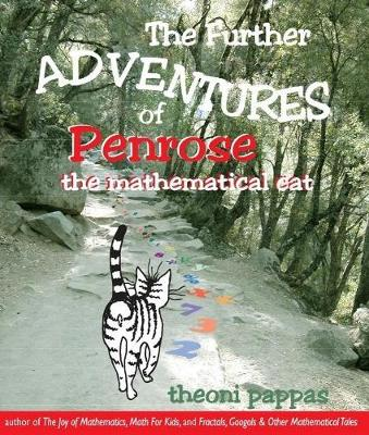 Further Adventures of Penrose the Mathematical Cat by Theoni Pappas