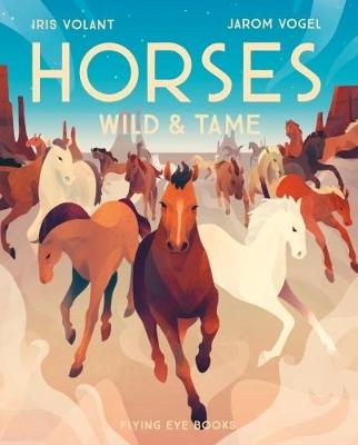 Horses: Wild & Tame book