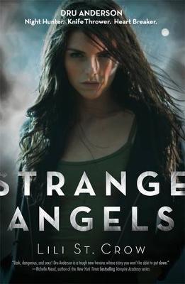Strange Angels Volume 1 by Lili St. Crow