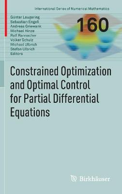 Constrained Optimization and Optimal Control for Partial Differential Equations by Sebastian Engell