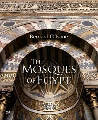 The Mosques of Egypt by Bernard O'Kane