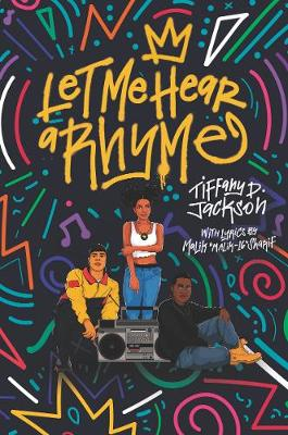Let Me Hear a Rhyme by Tiffany D Jackson