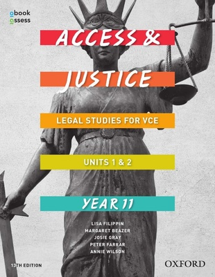 Access and Justice VCE Legal Studies Units 1&2 Student book + obook assess by Lisa Filippin