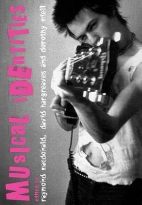 Musical Identities by Raymond A. R. MacDonald