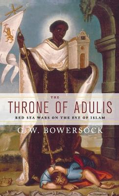 The Throne of Adulis by G. W. Bowersock