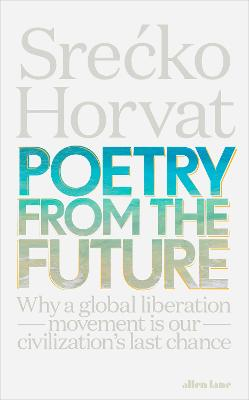 Poetry from the Future by Srecko Horvat