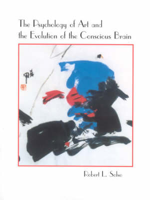 Psychology of Art and the Evolution of the Conscious Brain book