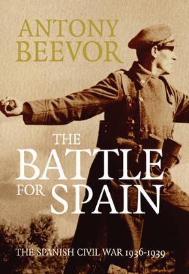 Battle for Spain by Antony Beevor
