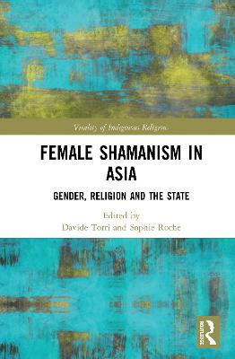 The Shamaness in Asia: Gender, Religion and the State book