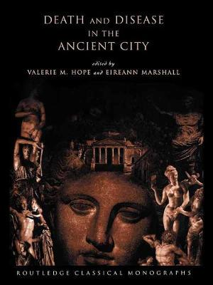 Death and Disease in the Ancient City by Valerie Hope