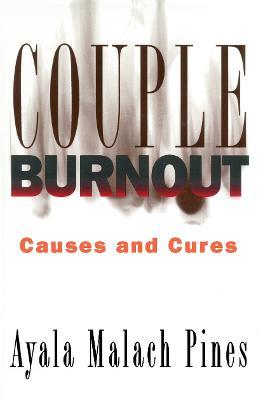 Couple Burnout by Ayala M. Pines