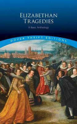 Elizabethan Tragedies by Dover Publications,Inc.