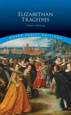 Elizabethan Tragedies by Dover Publications,Inc.