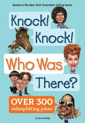 Knock! Knock! Who Was There? by Brian Elling