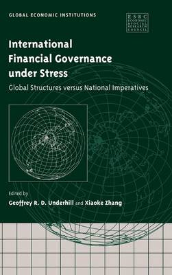 International Financial Governance under Stress by Geoffrey R. D. Underhill