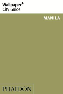 Wallpaper* City Guide Manila by Phaidon