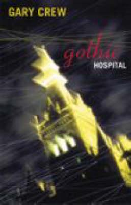 Gothic Hospital by Gary Crew