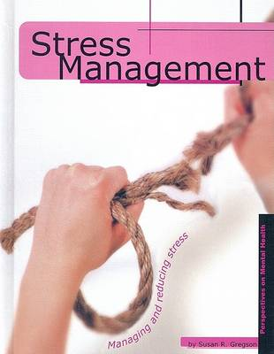 Stress Management by Susan R Gregson