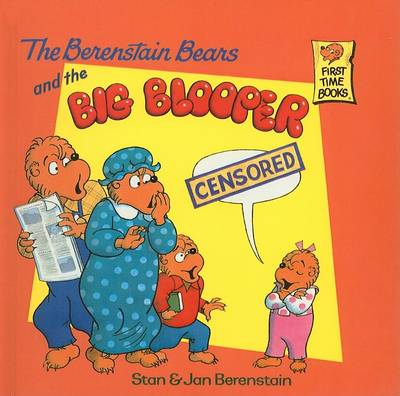 Berenstain Bears and the Big Blooper by Stan Berenstain