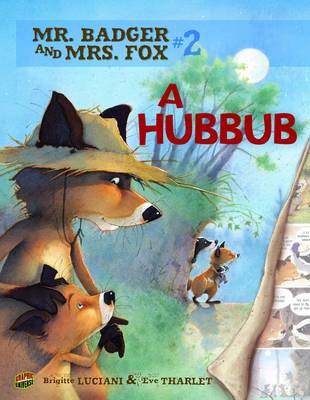 Mr Badger and Mrs Fox Book 2: A Hubbub book