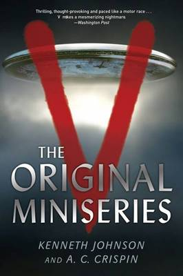 V: The Original Mini-Series by Kenneth Johnson