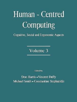 Human-Centered Computing Cognitive, Social and Ergonomic Aspects Vol 3 by Don Harris