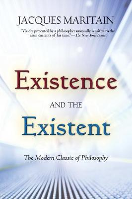 Existence and the Existent by Jacques Maritain