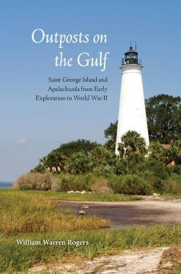 Outposts on the Gulf by William Warren Roger