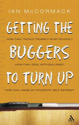 Getting the Buggers to Turn up by Ian McCormack