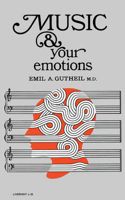 Music and Your Emotions by Emil a Gutheil