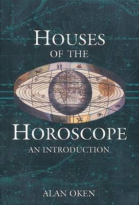 Houses of the Horoscope: An Introduction by Alan Oken