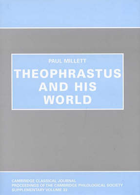 Theophrastus and his World by Paul Millett