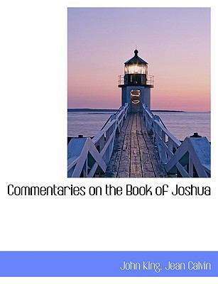 Commentaries on the Book of Joshua by John King