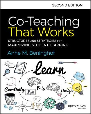 Co-Teaching That Works: Structures and Strategies for Maximizing Student Learning by Anne M. Beninghof