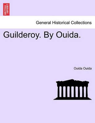 Guilderoy. by Ouida. by Ouida