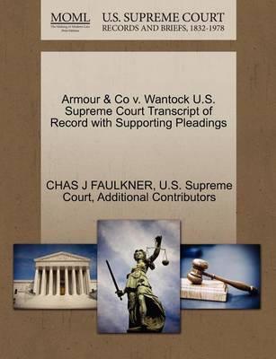 Armour & Co V. Wantock U.S. Supreme Court Transcript of Record with Supporting Pleadings book