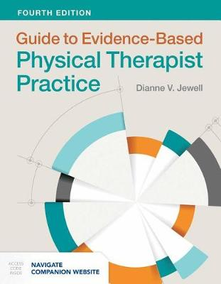 Guide To Evidence-Based Physical Therapist Practice by Dianne V. Jewell
