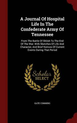 Journal of Hospital Life in the Confederate Army of Tennessee by Kate Cumming