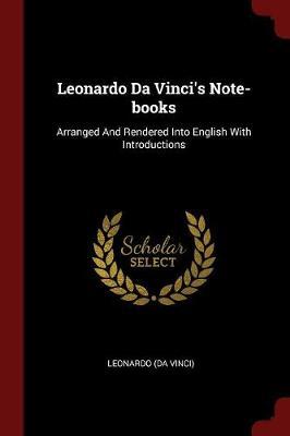 Leonardo Da Vinci's Note-Books by Leonardo (Da Vinci)