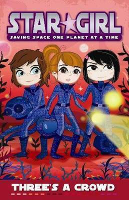 Star Girl: Three's a Crowd by Louise Park