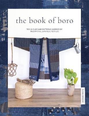 The Book of Boro: Techniques and patterns inspired by traditional Japanese textiles by Susan Briscoe