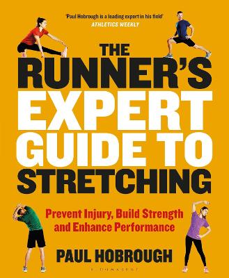 The Runner's Expert Guide to Stretching: Prevent Injury, Build Strength and Enhance Performance by Paul Hobrough