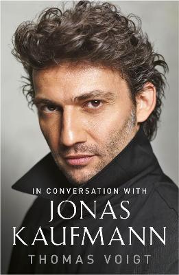 Jonas Kaufmann: In Conversation With book