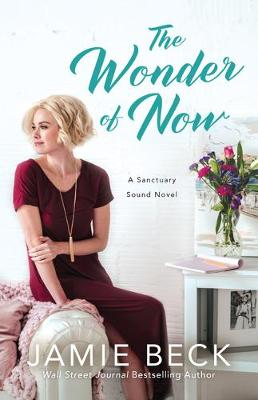 The Wonder of Now by Jamie Beck