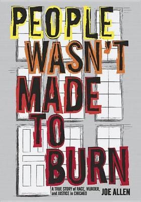 People Wasn't Made To Burn by Joe Allen