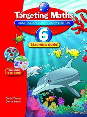 Targeting Maths Australian Curriculum Edition Teaching Guide Year 6 by Garda Turner